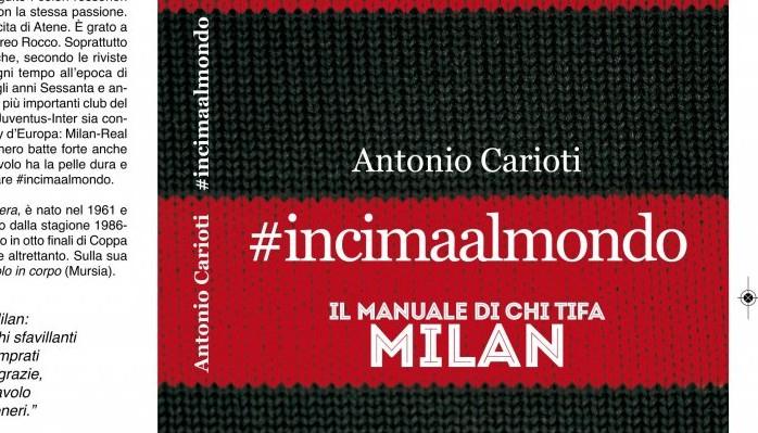 #incimaalmondo è il nuovo libro del giornalista di fede milanista